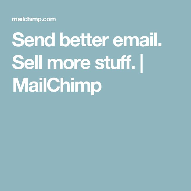 Send better email. Sell more stuff. | MailChimp