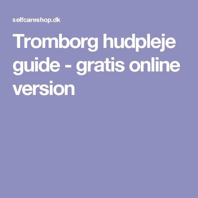 Tromborg hudpleje guide - gratis online version