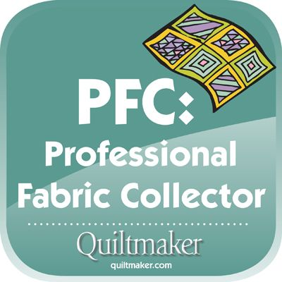 PFC: Professional Fabric Collector. Free Quilty Quotes to share from Quiltmaker.com