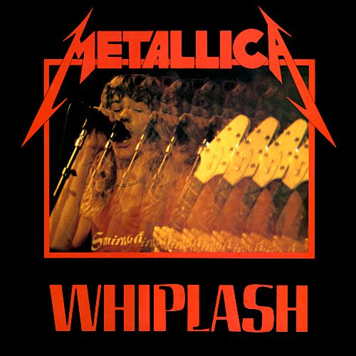 """""""Whiplash"""" is a song by American heavy metal band Metallica. It was released as the first single from their debut album, Kill 'Em All. The song has been covered a number of times, most notably by Motörhead whose version won a Grammy Award for Best Metal Performance.[1]  """"Whiplash"""" was first played in October 23, 1982, and was one of the last songs they wrote for Kill 'Em All."""
