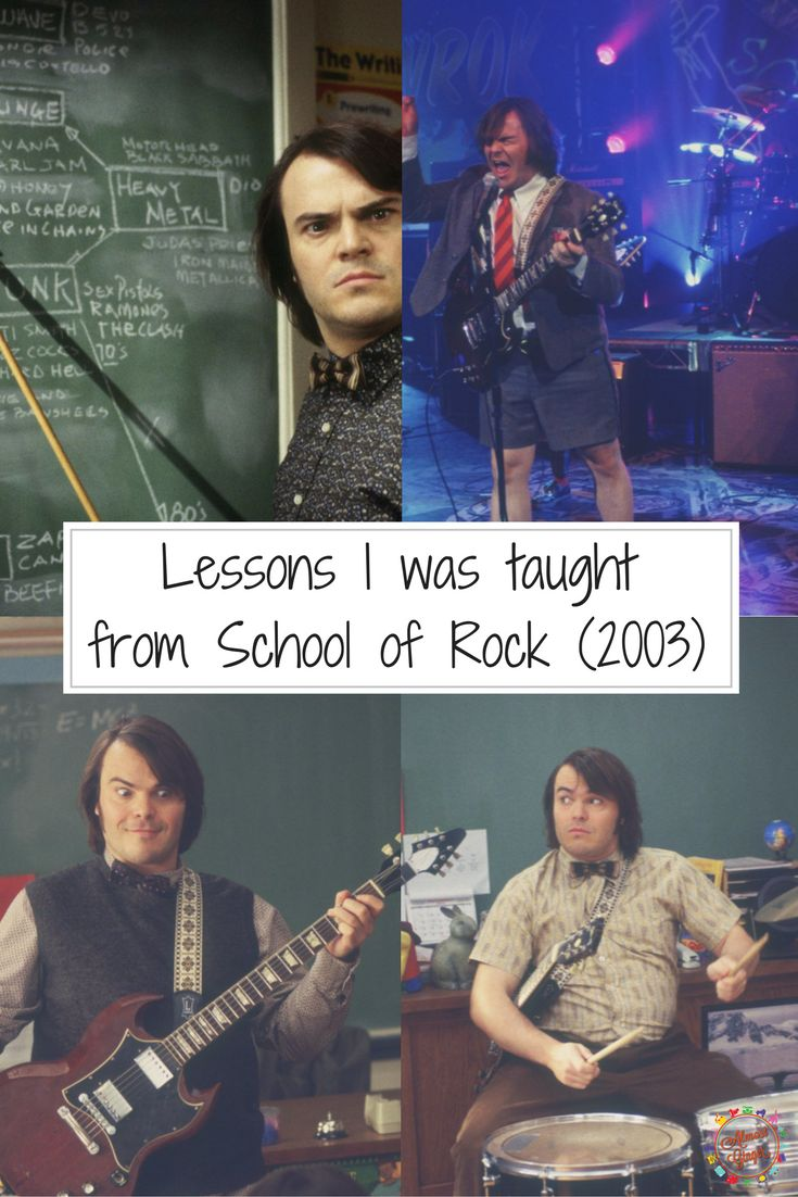 Lessons i was taught watching school of rock 2003