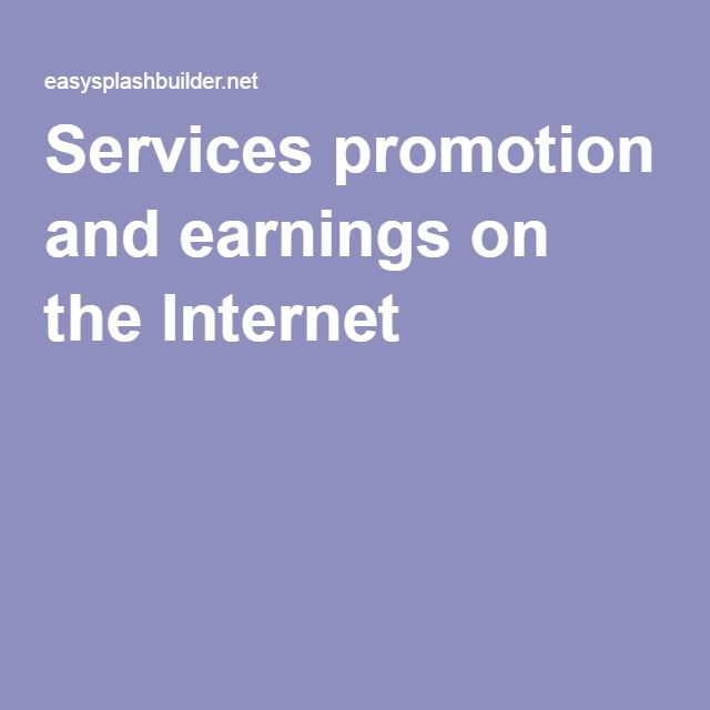 Services promotion and earnings on the Internet !