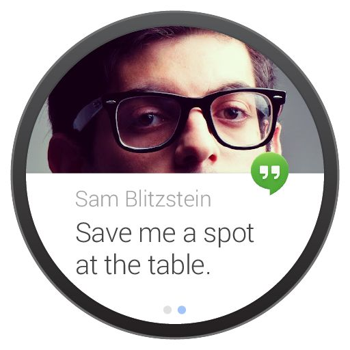 Get glanceable, actionable information at just the right time throughout the day. Image of a Hangouts message