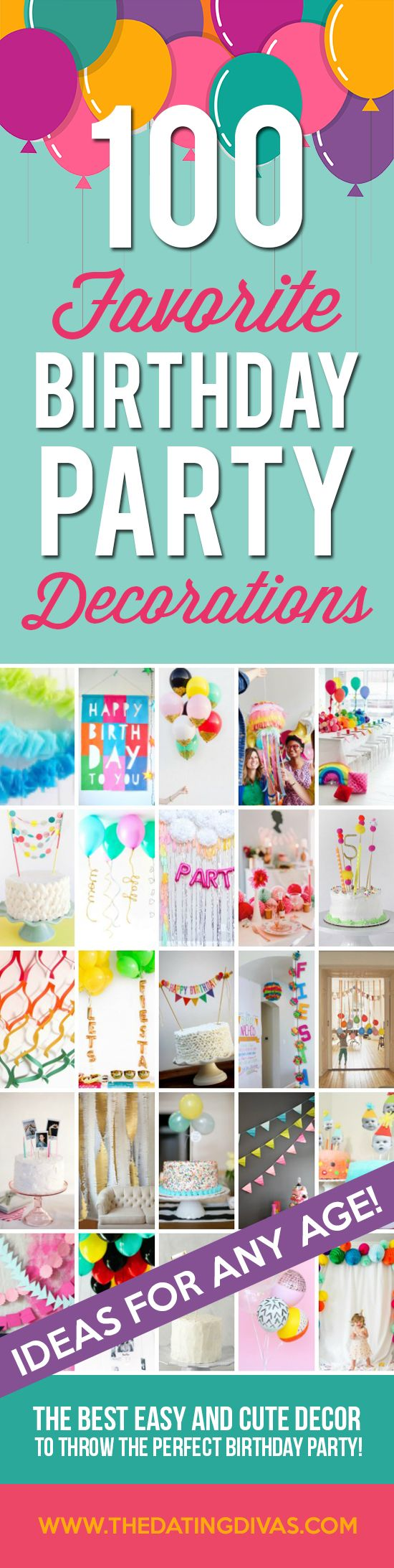 100 FAVORITE Birthday Party Decoration Ideas- from balloons and banners to cake toppers and MORE! From TheDatingDivas.com