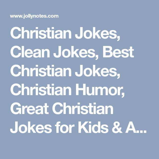 Christian Jokes, Clean Jokes, Best Christian Jokes, Christian Humor, Great Christian Jokes for Kids & Adults | JollyNotes.com