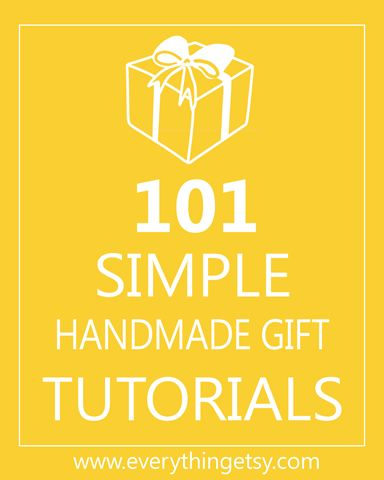 101 Great Handmade Gifts  - list of links - EverythingEtsy.com