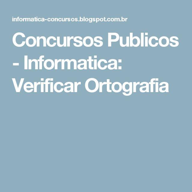 Concursos Publicos - Informatica: Verificar Ortografia
