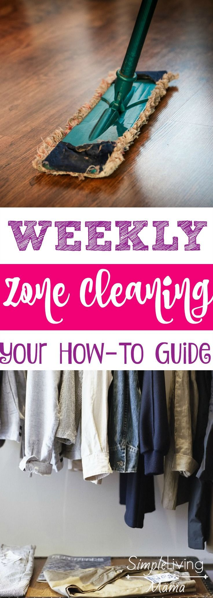 'How To Clean Your House with Weekly Zone Cleaning...!' (via Simple Living Mama)