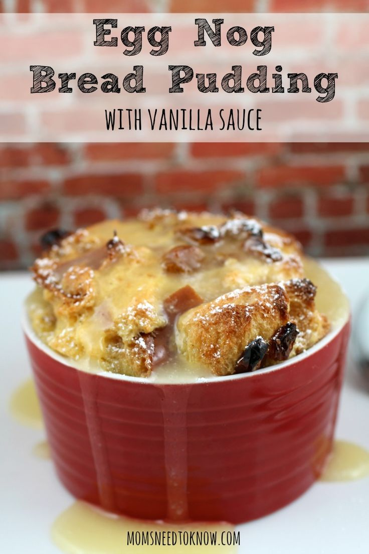 Eggnog Bread Pudding Recipe - can be served for breakfast (just dust it with some powdered sugar) or with the included Vanilla Sauce Recipe for a completely decadent dessert!