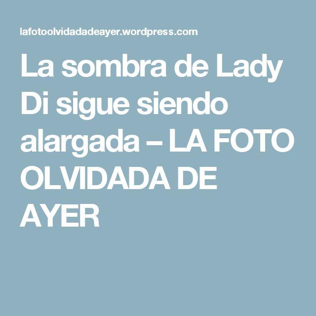 La sombra de Lady Di sigue siendo alargada – LA FOTO OLVIDADA DE AYER