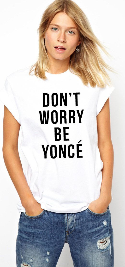 Beyonce Dont Worry Be Yonce Crew neck Tshirt available now - look for it on www.Love2Snap.com (variety of sizes and colors!) link is in the comments below.