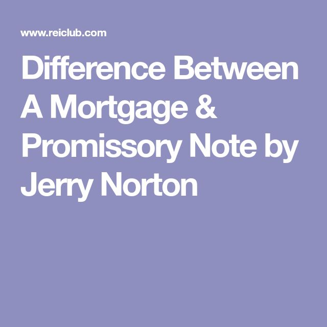 Difference Between A Mortgage & Promissory Note by Jerry Norton