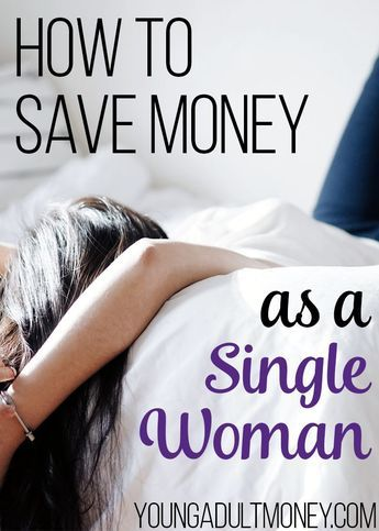 money single women Most women have something in common when it comes to their money: at some point in their lives, they will need to learn how to manage it themselves women are.