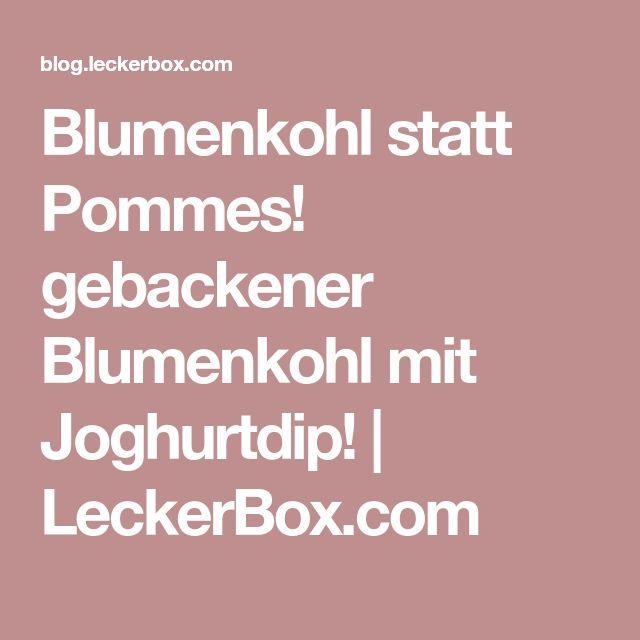 Blumenkohl statt Pommes! gebackener Blumenkohl mit Joghurtdip! | LeckerBox.com
