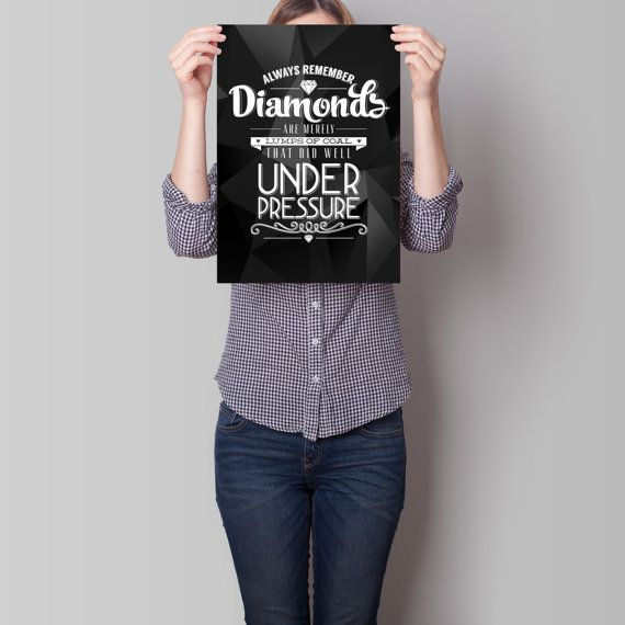 Diamonds Quote Art Print by TheRizzofiedStudio the pressures of life are what make us stronger, and more beautiful.  CLICK now to buy from only $8.00. Or visit www.TheRizzofiedStudio.etsy.com to view all products #artprint #etsy #typography