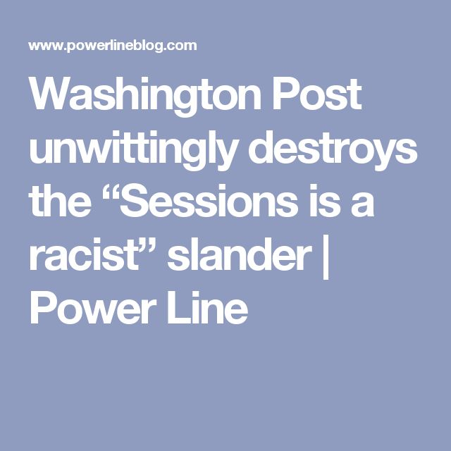 "Washington Post unwittingly destroys the ""Sessions is a racist"" slander 
