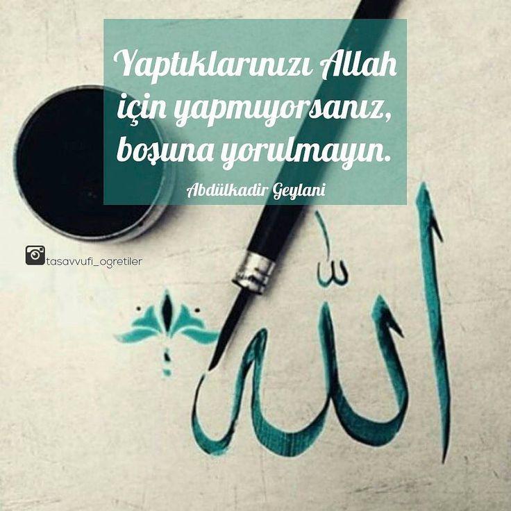 Yaptıklarınızı Allah için yapmıyorsanız, boşuna yorulmayın! #AbdülkadirGeylani (r.aleyh) #tasavvuf
