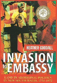 Invasion to Embassy challenges the conventional view of Aboriginal politics to present a bold new account of Aboriginal responses to invasion and dispossession in New South Wales. At the core of these responses has been land: as a concrete goal, but also as a rallying cry, a call for justice and a focal point for identity.