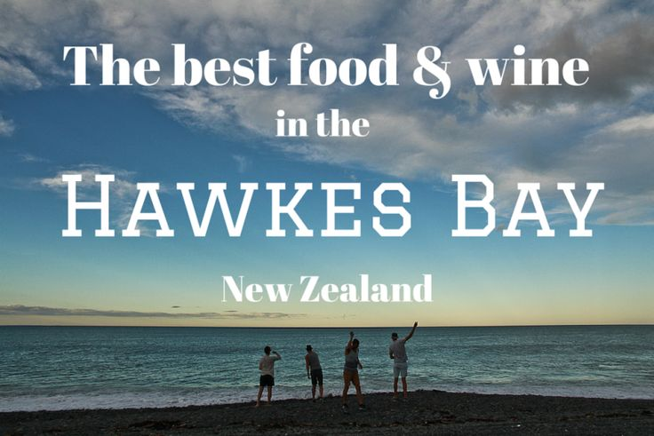 Visiting New Zealand? Head to the Hawkes Bay region for amazing food, wine, and craft beer. Check out our picks!