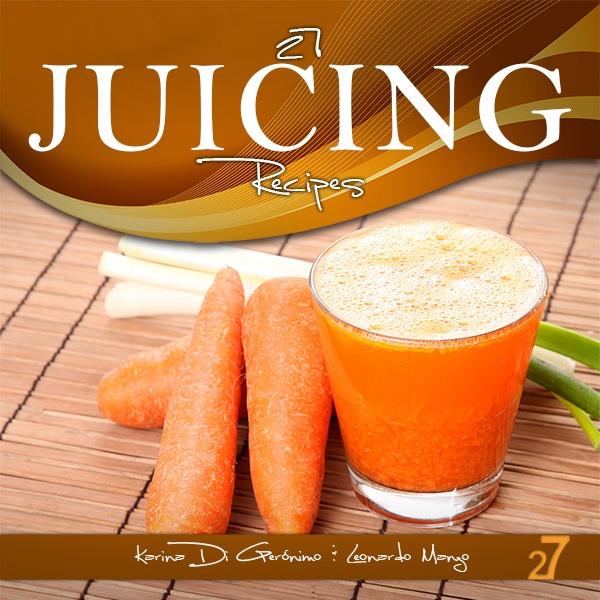 27 juicing recipes. Healthy Life. $2.99