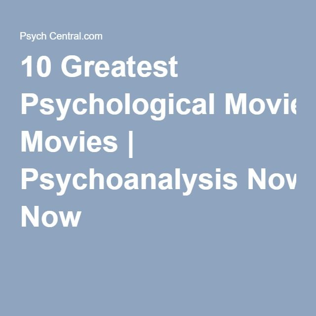 10 Greatest Psychological Movies | Psychoanalysis Now