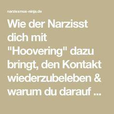 """Wie der Narzisst dich mit """"Hoovering"""" dazu bringt, den Kontakt wiederzubeleben & warum du darauf hereinfällst - Narzissmus-Ninja"""