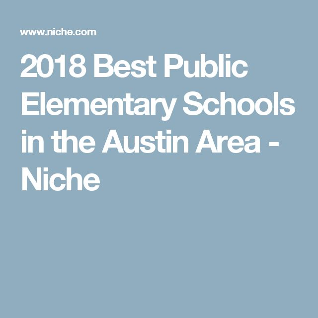 2018 Best Public Elementary Schools in the Austin Area - Niche