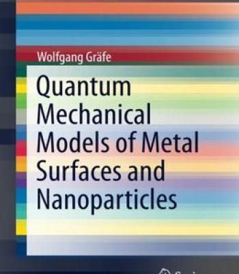 Quantum Mechanical Models Of Metal Surfaces And Nanoparticles PDF