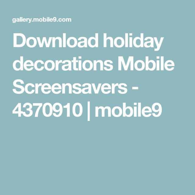 Download holiday decorations Mobile Screensavers - 4370910 | mobile9