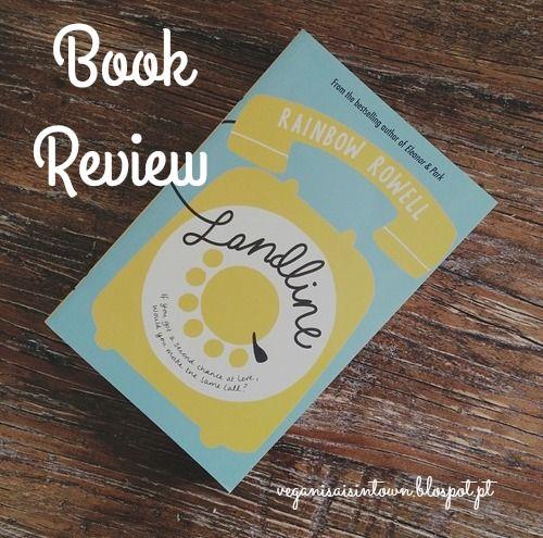 Landline - Rainbow Rowell : Review Lembram-se DESTA Summer Reading List, que supostamente era para fazer reviews assim que acabasse de ler os livros correspondentes e partilhar convosco? Pois bem, entretanto aconteceu a vida, e puseram-se à frente mil e uma coisas, e foi passando, passando, e estamos agora em Novembro, e reviews, podem observar-se zero no blog.