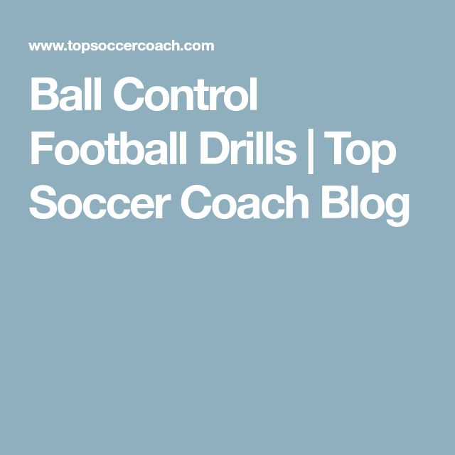 Ball Control Football Drills | Top Soccer Coach Blog