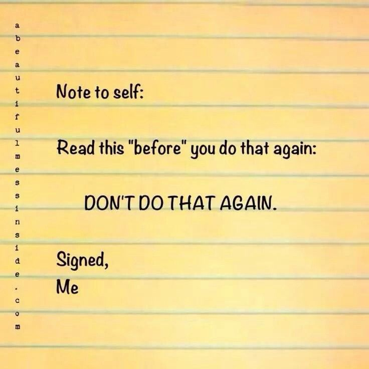 #Notetomyself #dontdothatagain #read #before #mistake #hahaha