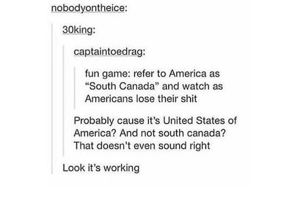 Does no one realize that Canada is part of America. Don't you mean USA should be called South Canada? If your gonna try to burn USA then do it right