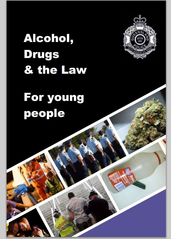 Alcohol, drugs and the law for young people - Queensland Police - brochure
