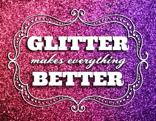 : Better Printable, Glitter Everything, Google Search, Things Glitter3, Sparkley Things, Fashion Quotes, Glitter Quotes, Add Glitter, Beautiful Style