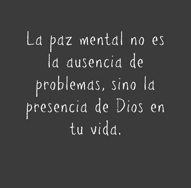 Toda la razón... la paz mental  y regulación la da Dios mediante la oración.