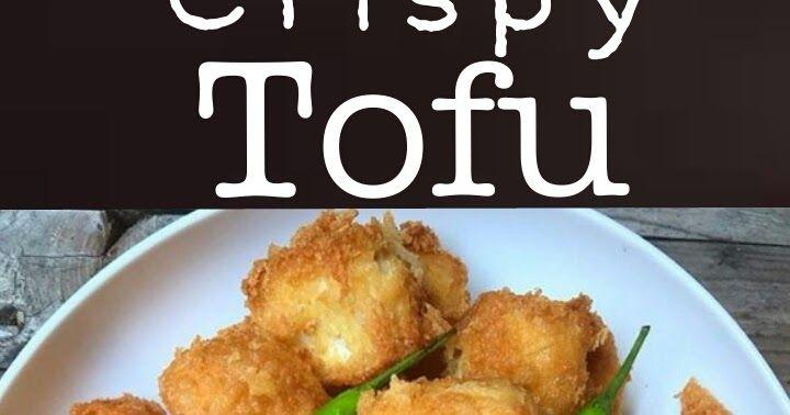 Crispy Tofu Ingredients 10 Boxes Of White Tofu 50 Gram Flour 1 4 1 2 Tablespoons Cornstarch Tapioca Flour 1 Teaspoon Sal Crispy Tofu Tofu Ingredients Tofu