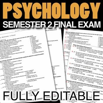 Psychology Semester 2 Final Exam consists of over 180 questions for semester 2 psychology. Questions are multiple choice and matching, plus four short essay questions. Questions are grouped by topic to make it fit any semester course.