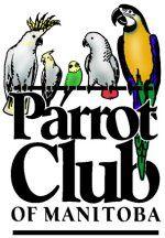 Parrot CLub of Manitoba #parrots #parrot #petbirds #companionparrot #birdclub