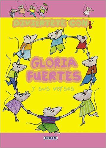 Diviértete con Gloria Fuertes y sus versos Diviertete: Amazon.es: Gloria Fuertes, Luis Filella, Paz Rodero, Rocío Martínez: Libros