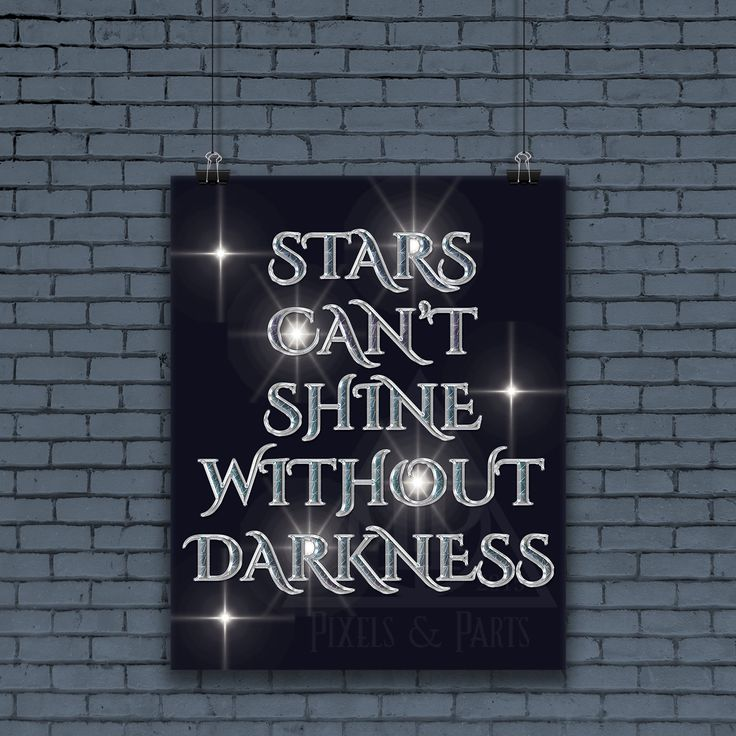 Inspirational Quote | Motivational Art | Quote Print | Photo Print | Custom Art | New Art | Stars Can't Shine without darkness | Wall Art | by PixelsandParts on Etsy
