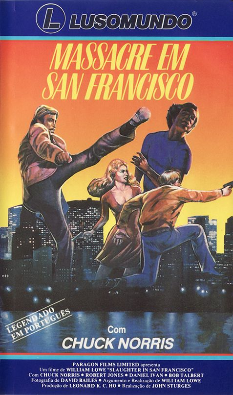 Massacre em San Francisco / Slaughter in San Francisco / Yellow Faced Tiger / Chuck Norris Vs. The Karate Cop (1974) Lo Wei - edição para venda directa de 1987 pela Lusomundo . 93 m