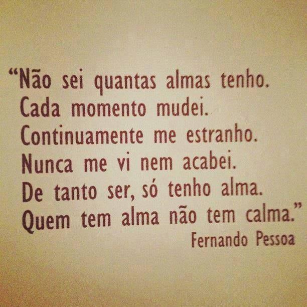 Fernando Pessoa. Nem um poucoooo