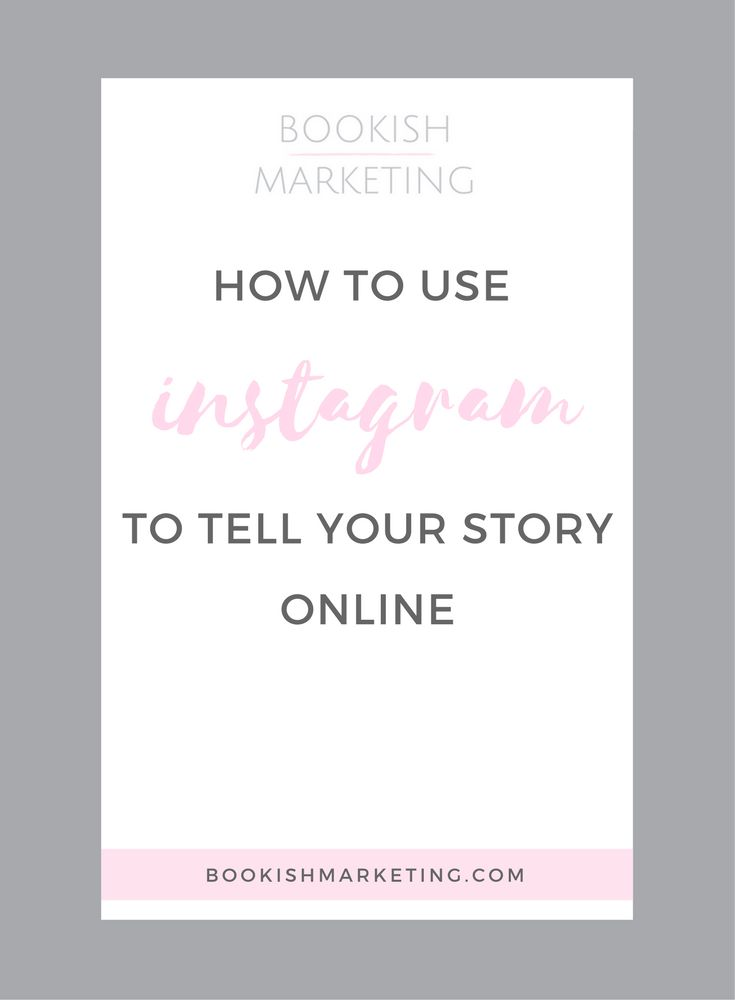 How to use instagram to tell your story online   Instagram marketing   engaging with an audience