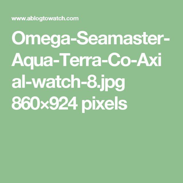 Omega-Seamaster-Aqua-Terra-Co-Axial-watch-8.jpg 860×924 pixels