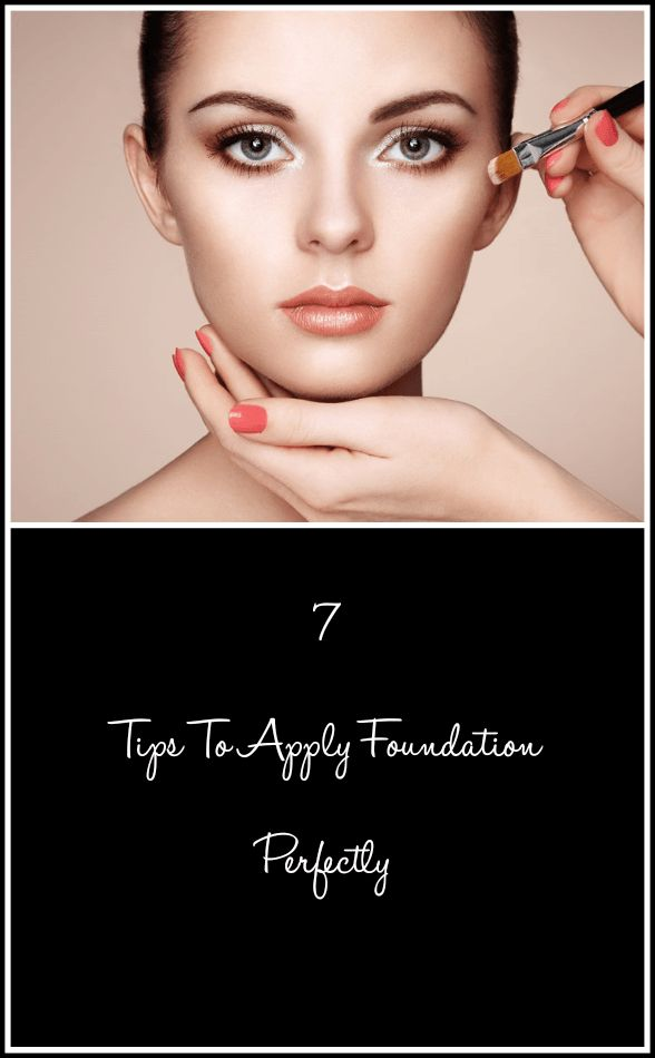 7 Tips To Apply Foundation Perfectly ! #Beauty #Makeup #Fashion #Lifestyle #Foundation #beautytips #beautypost #blogger