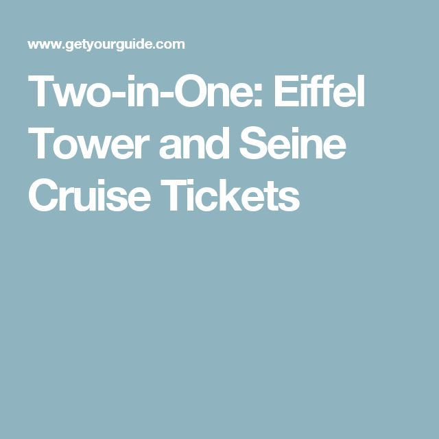 Two-in-One: Eiffel Tower and Seine Cruise Tickets