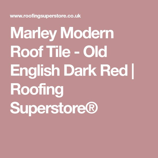 Best Marley Modern Roof Tile Old English Dark Red Roof 400 x 300