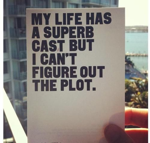 love it!: The Scripts, Life Quotes, Superb Cast, Life Ha, My Life, Funnies Quotes, So True, Plot Twists, True Stories