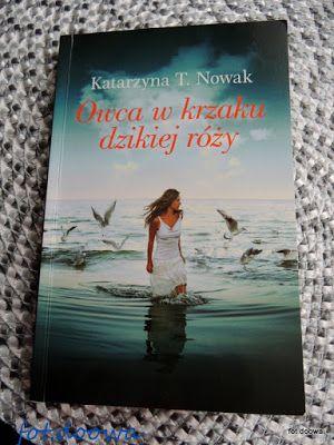 """Moje Małe Czarowanie: """"Owca w krzaku dzikiej róży"""" Katarzyna T. Nowak - ..."""